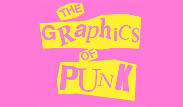 The Graphics of Punk - Opens 4 October