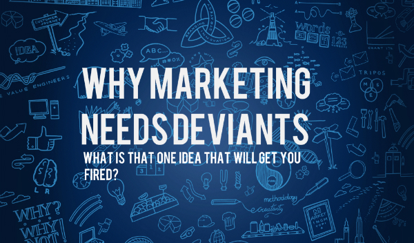 Why Marketing Needs Deviants: Giles Lury - Monday 16 July